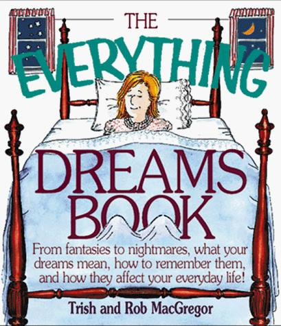 The everything dreams book by Trish MacGregor