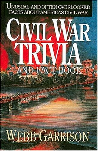 Civil War trivia and fact book by Webb B. Garrison