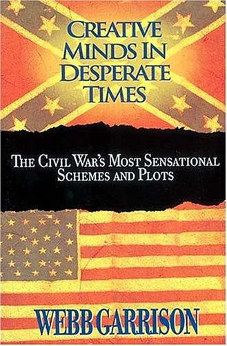 Creative minds in desperate times by Webb B. Garrison