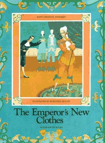 Emperor's New Clothes, The by Hans Christian Andersen