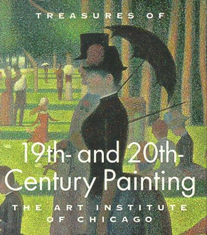 Treasures of 19th- and 20th-century painting, the Art Institute of Chicago by James N. Wood