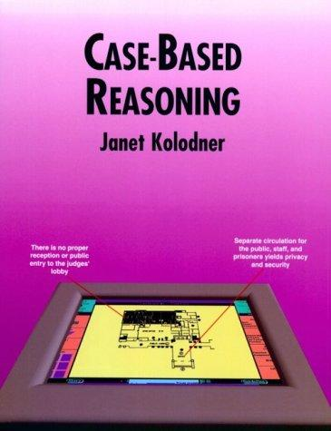 Case-based reasoning by Janet L. Kolodner