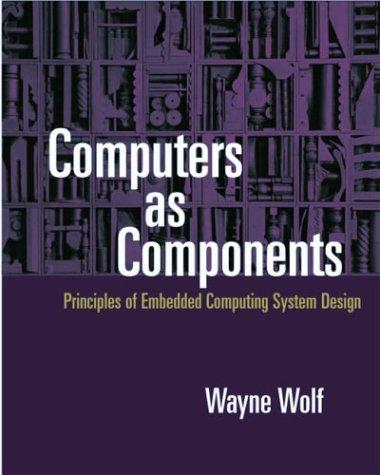 Computers as Components by Wayne Wolf