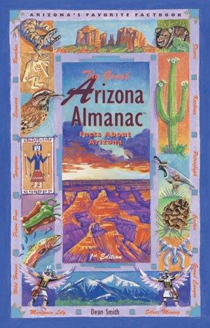 The Great Arizona Almanac by Dean Ellis Smith
