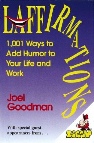 Laffirmations by Joel Goodman