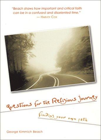 Questions for the religious journey by George K. Beach
