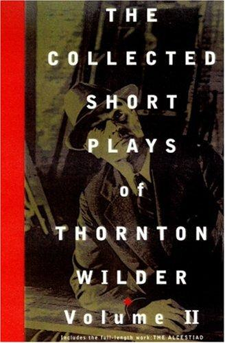 The collected short plays of Thornton Wilder by Thornton Wilder
