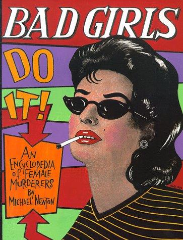 Bad girls do it! by Newton, Michael