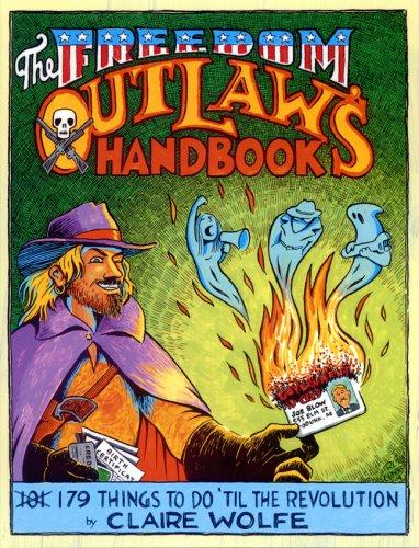 Image 0 of The Freedom Outlaw's Handbook: 179 Things to Do 'Til the Revolution