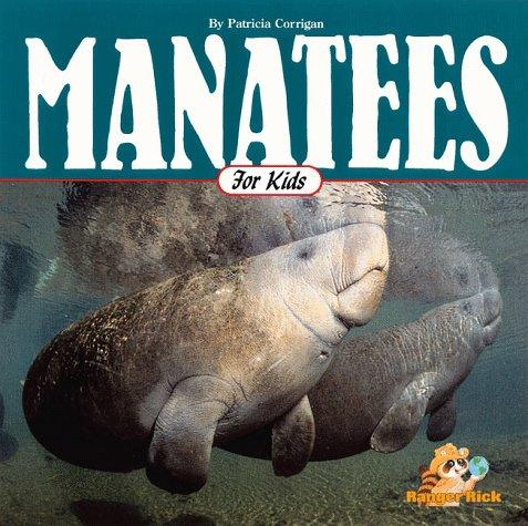 Manatees for kids by Patricia Corrigan