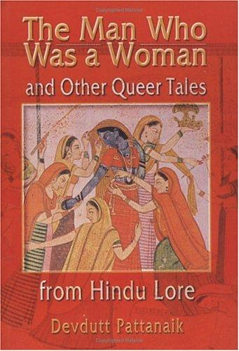 The Man Who Was a Woman and Other Queer Tales from Hindu Lore (Haworth Gay & Lesbian Studies) (Haworth Gay & Lesbian Studies) by Devdutt Pattanaik