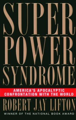 Superpower syndrome by Robert Jay Lifton