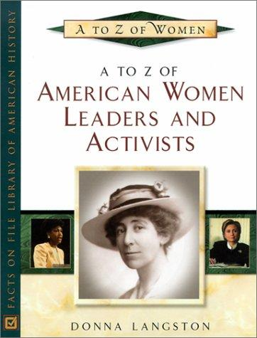 A to Z of American Women Leaders and Activists (A to Z of Women) by Donna Hightower-Langston, Donna Langston