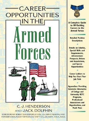 Career Opportunities in the Armed Forces (Career Opportunities) by C. J. Henderson, Jack Dolphin