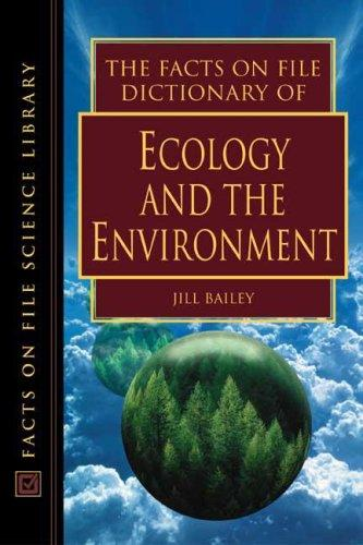 The Facts on File dictionary of ecology and the environment by