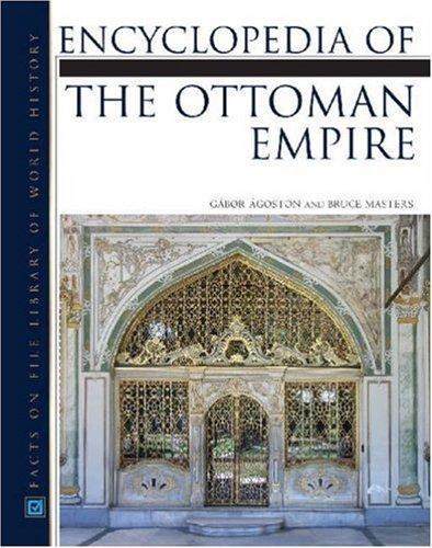 Encyclopedia of the Ottoman Empire by Gabor Agoston, Bruce Masters