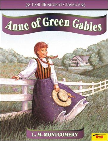 Anne of Green Gables (Troll Illustrated Classics) by L. M. Montgomery