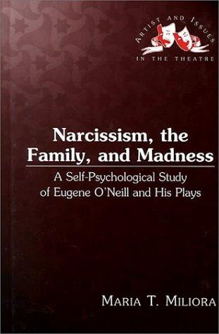 Narcissism, the family, and madness by Maria T. Miliora