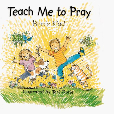 Teach Me to Pray by Pennie Kidd