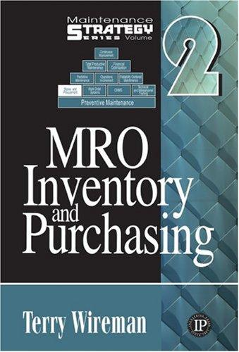 MRO Inventory and Purchasing (Maintenance Strategy Series) by Terry Wireman