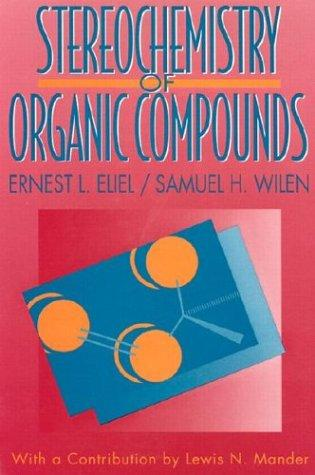 Stereochemistry of organic compounds by Ernest Ludwig Eliel
