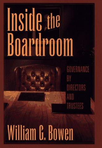 Inside the boardroom by William G. Bowen