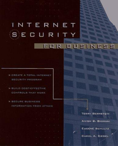 Internet security for business by Terry Bernstein ... [et al.].