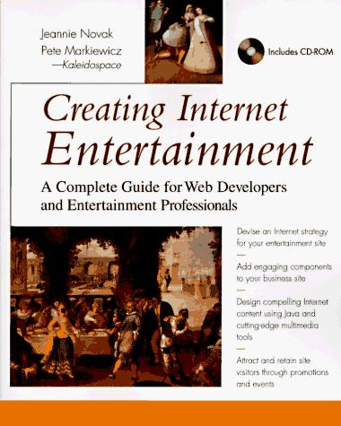 Creating Internet entertainment by Jeannie Novak