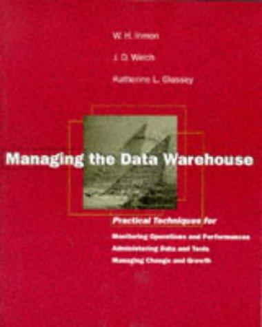 Managing the data warehouse by William H. Inmon
