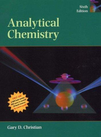Analytical chemistry by Gary D. Christian