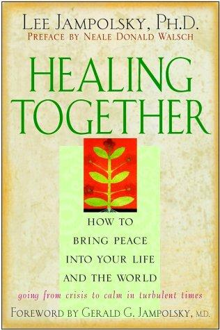 Healing together by Lee L. Jampolsky