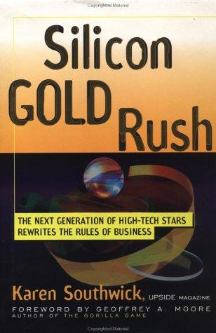 Silicon gold rush by Karen Southwick