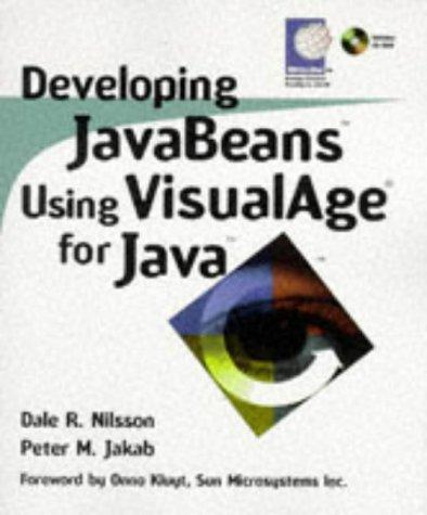 Developing JavaBeans with VisualAge for Java by Dale R. Nilsson