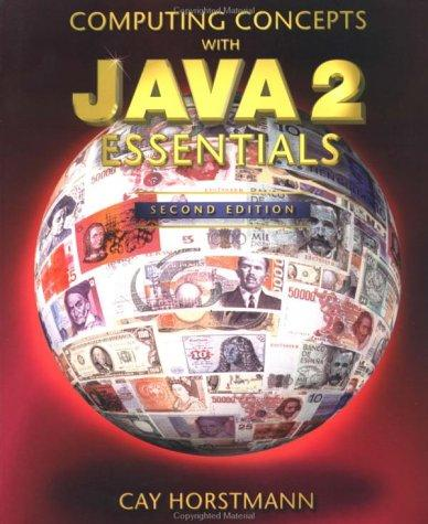 Computing concepts with Java 2 essentials by Cay S. Horstmann