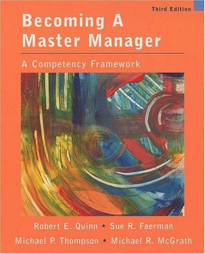Becoming A Master Manager by Robert E. Quinn, Sue R. Faerman, Michael P. Thompson, Michael McGrath