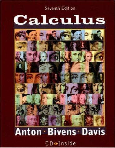 Calculus, 7th Edition, book and CD by Howard A. Anton, Irl Bivens, Stephen Davis