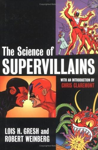 The science of supervillains by Lois H. Gresh