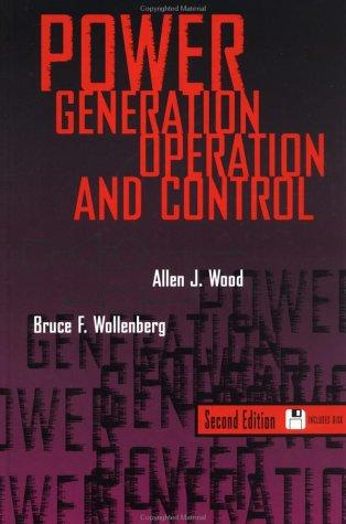 Power generation, operation, and control by Allen J. Wood