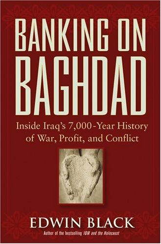 Banking on Baghdad by Edwin Black