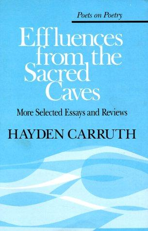 Effluences from the sacred caves by Hayden Carruth