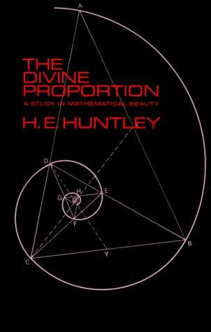 The divine proportion: a study in mathematical beauty by H. E. Huntley
