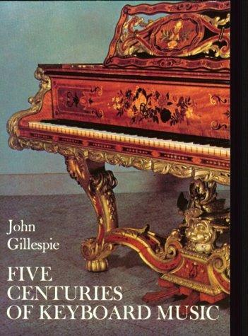 Five centuries of keyboard music by Gillespie, John