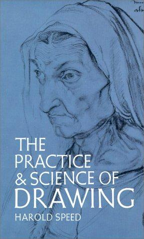 The practice & science of drawing by Harold Speed