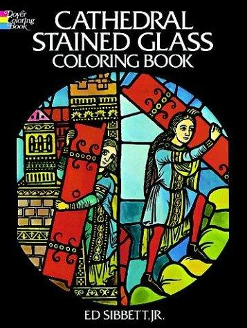 Cathedral Stained Glass Coloring Book (Stained Glass) by Ed Sibbett