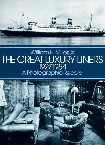 The Great luxury liners, 1927-1954 by William H., Jr. Miller
