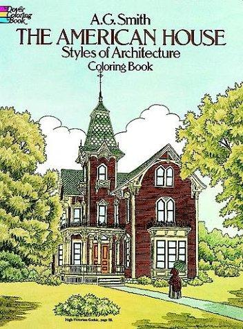 The American House Styles of Architecture Coloring Book by A. G. Smith
