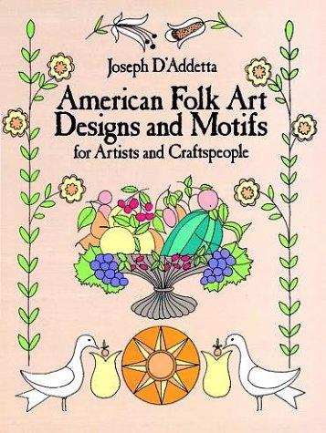 American folk art designs & motifs for artists and craftspeople by Joseph D'Addetta