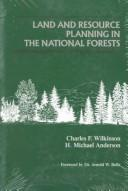 Land and resource planning in the national forests by Charles F. Wilkinson
