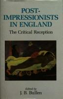 Post-impressionists in England by edited by J.B. Bullen.