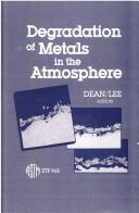 Degradation of metals in the atmosphere by Sheldon W. Dean and T. S. Lee, editors.